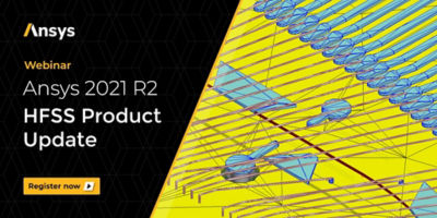 Ansys 2021 R2 HFSS Product Update