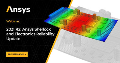 What's new in Ansys Sherlock Electronics Reliability webinar